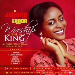 #Music : Worship The Kings -  Juliana Ehada