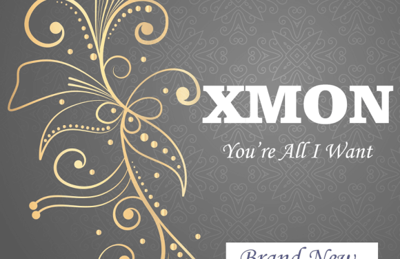 #Music : You're All I Want – Xmon