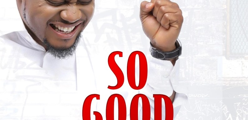 #Music : So Good – ​Tim Godfrey Ft. Xtreme  (@TimGodfreyWorld)