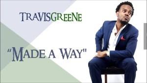 made a way video by travis greene