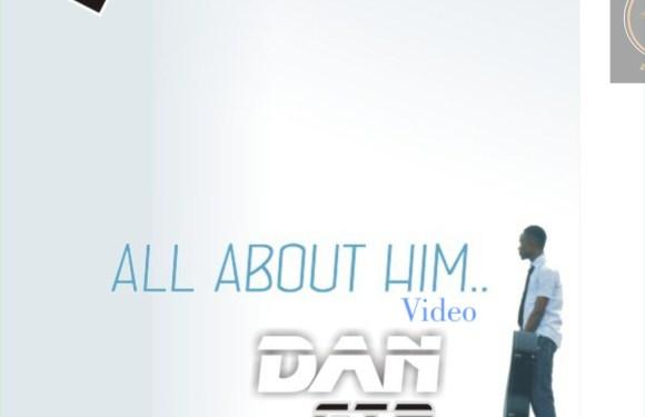 #Video : All ABout Him(Official Video) – DanGTR (@Dangtrr)