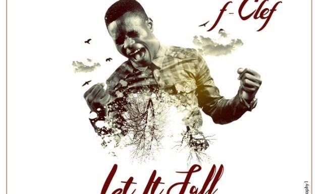 #Music : Ler It Fall – F-Clef [@FemiClef] (produced by Zino J.)