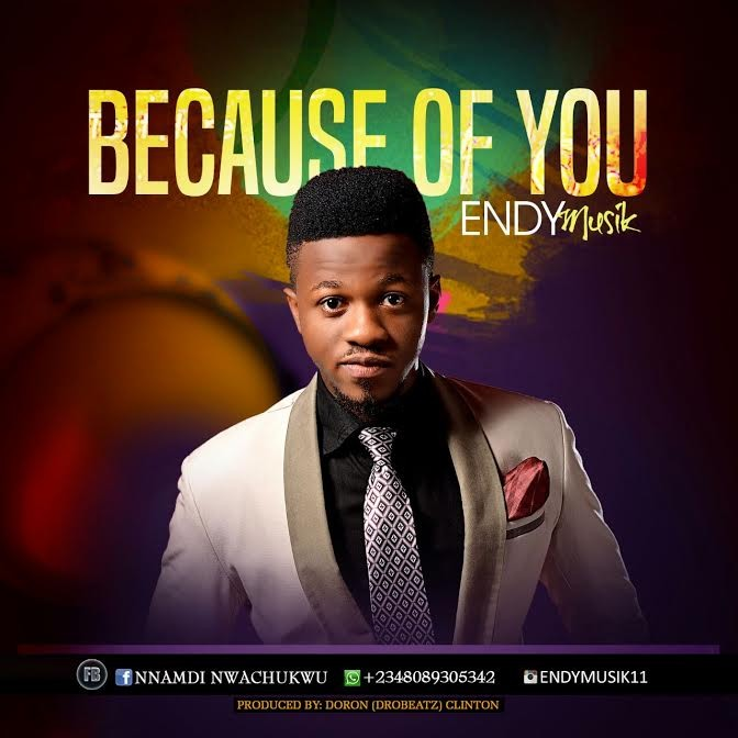 #Lyrics : Because of You - Endy Musik (@i‎amendymusik)