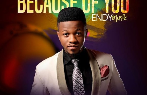 #Lyrics : Because of You – Endy Musik (@i‎amendymusik)