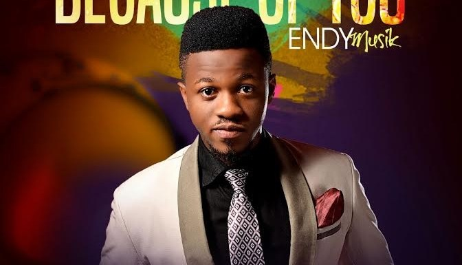 #Music : Because of You – Endy Musik (@i‎amendymusik)