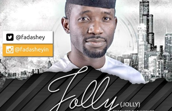 #Music : Might God + Jolly – Fada Sheyin (@FadaShey) || Cc @selahafrik