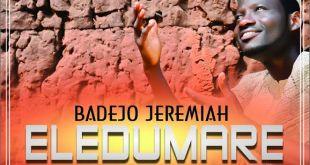 Eledumare - Badejo Jeremiah
