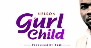 NELSON - ''GURL CHILD'' || @ginikanwa_n
