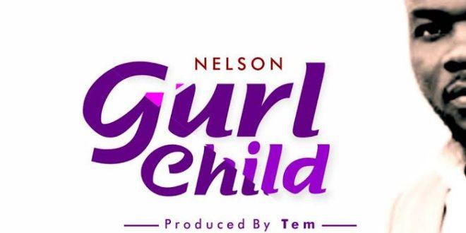 NELSON - ''GURL CHILD'' || @ginikanwa_n