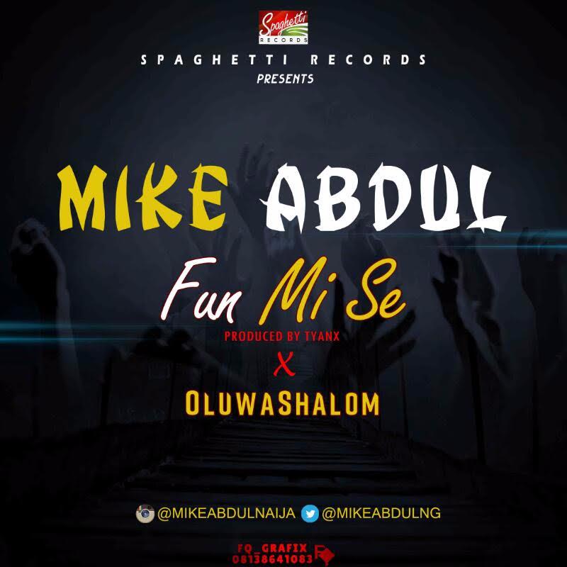 Audio :  Fun Mi Se - Mike Abdul ft OluwaShalom (@Mikeabdulng) || @MyGospelVibez