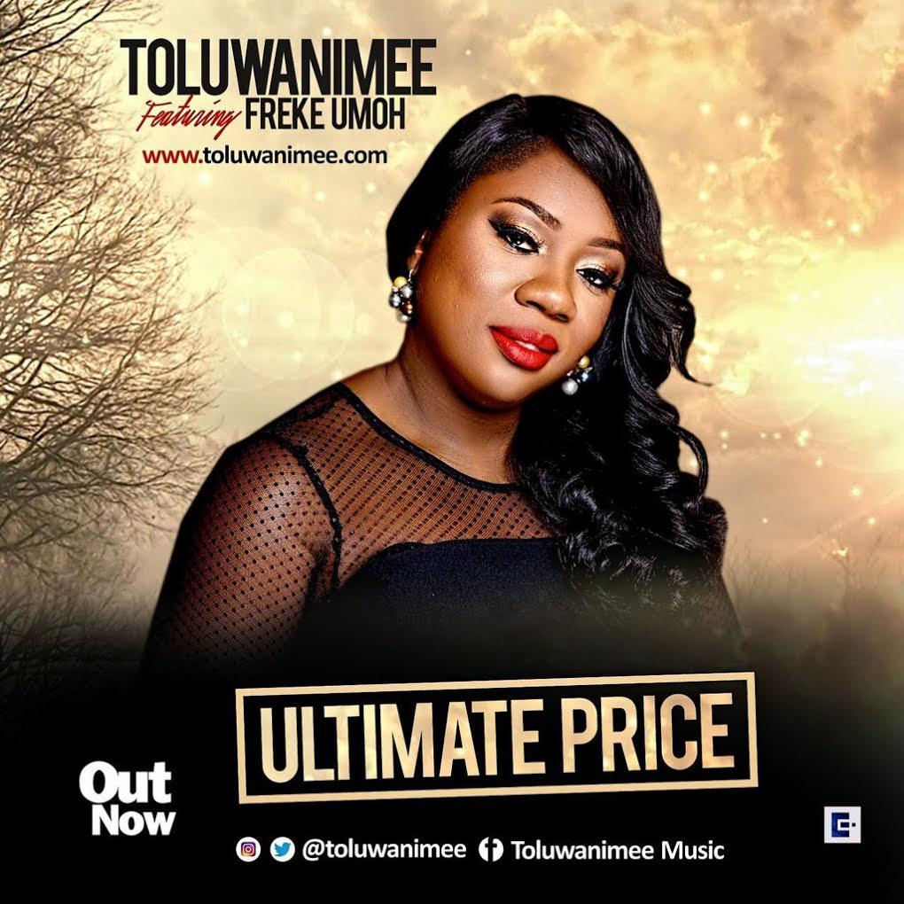 Audio : Ultimate Price - Toluwanimee Ft. Freke Umoh (@toluwanimee , @freke_live) || @praisecampers