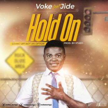 hold on by voke ft jide