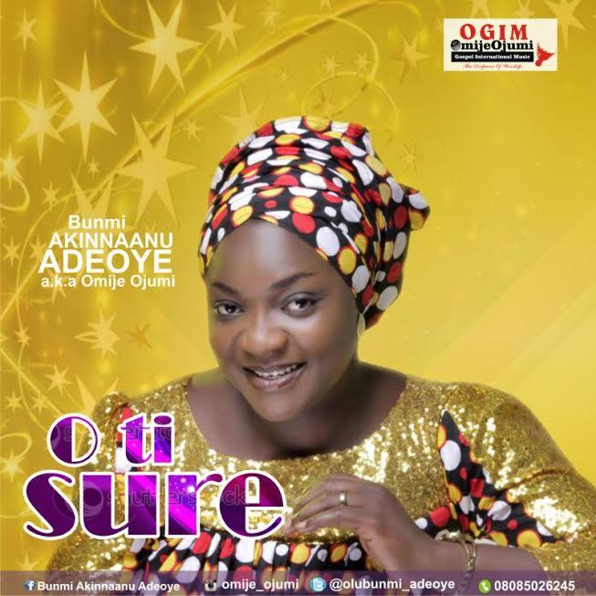 Audio : O TI SURE! - Bunmi Akinnaanu Adeoye @olubunmi_adeoye || @gospel_expose