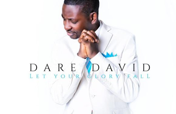 "#247Gist : Dare David set to release a new album ""LET YOUR GLORY FALL"" 