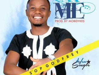 Audio + Lyrics : Na Me - Sop Godfrey - 247gvibes