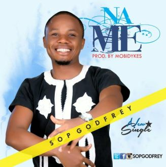 Audio + Lyrics : Na Me - Sop Godfrey  - 247gvibes