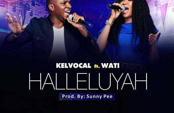 "KELVOCAL PREMIERS NEW SINGLE ""HALLELUYAH"" FT. WATI  @kelvocal @officialwati1"