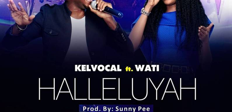 "KELVOCAL PREMIERS NEW SINGLE ""HALLELUYAH"" FT. WATI  @kelvocal @officialwati1"