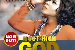 TONIA SHODUNKE - MOST HIGH GOD - 247GVIBES