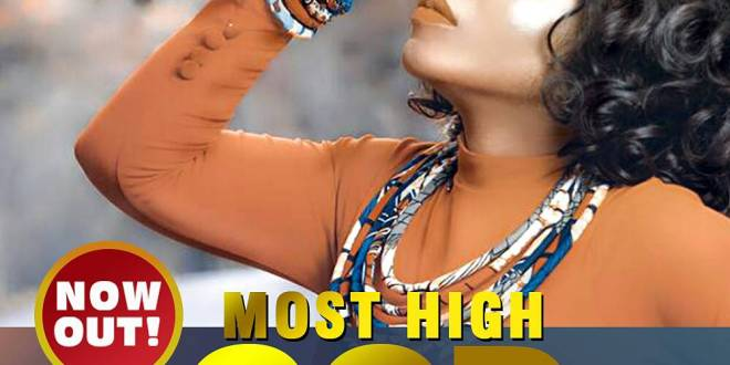 TONIA SHODUNKE - MOST HIGH GOD - 247GVIBES