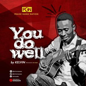 YOU DO WELL - KELVIN