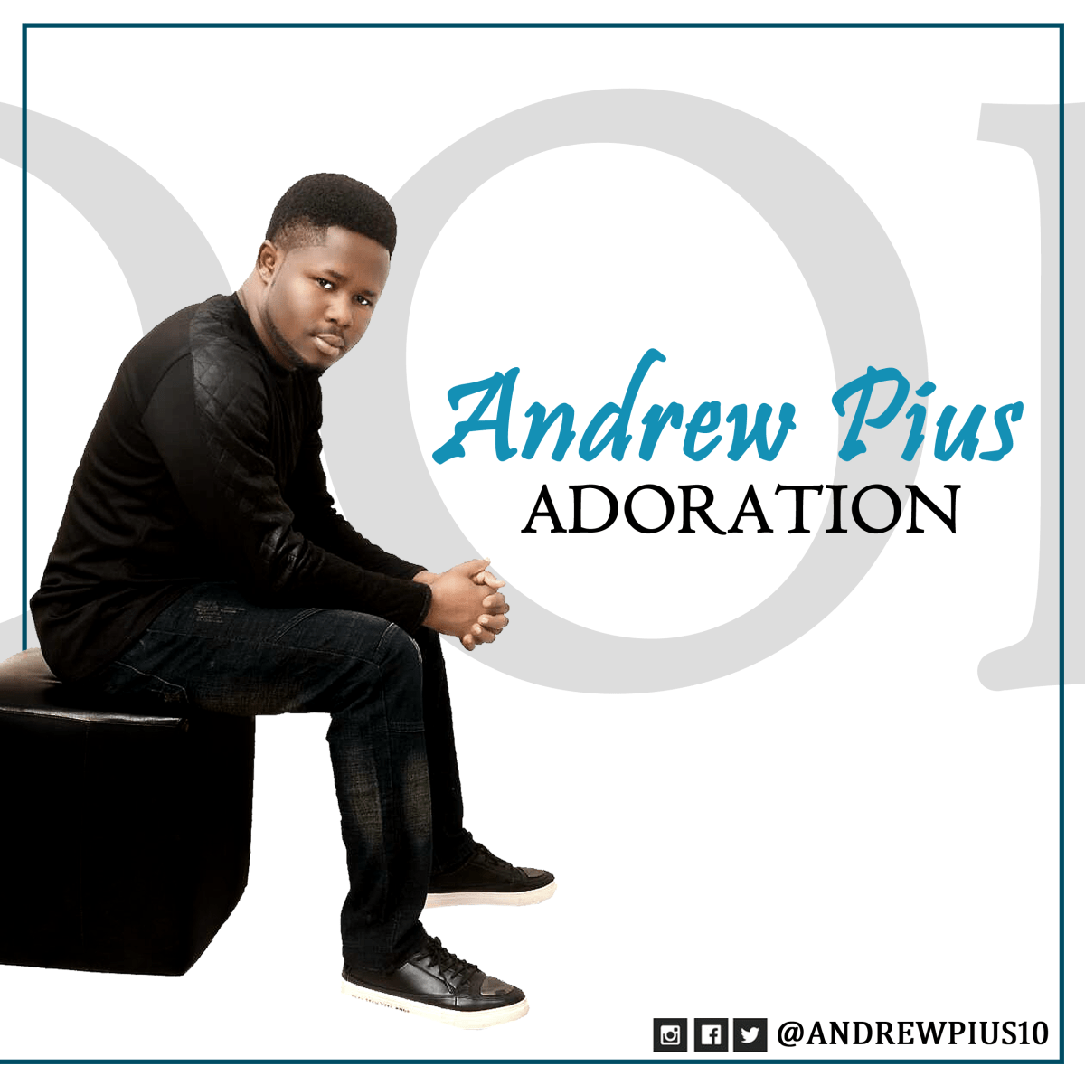 "#247GvibesFresh : Andrew Pius Releases new single ""Adoration"" @AndrewPius10"