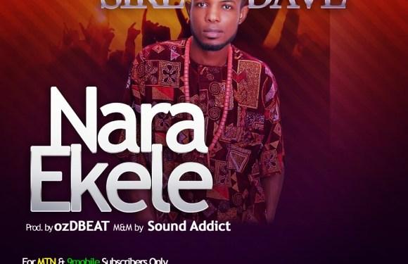 (MP3) : Nara Ekele – Sire Dave [@SirDaveMusic]