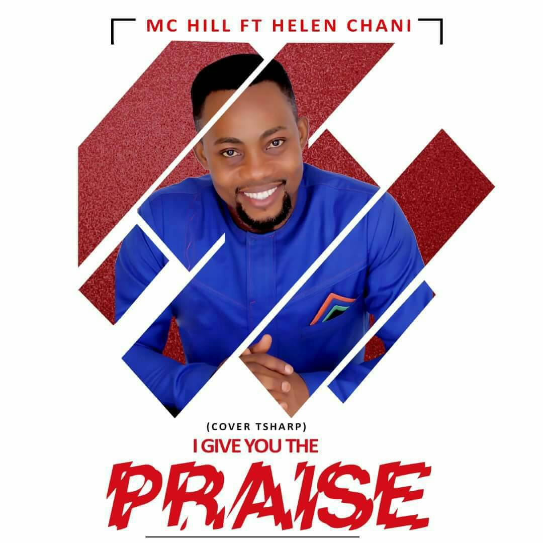 (MP3) : I Give You The Praise (Tsharp Cover) - MC Hill Ft. Mehen Chani