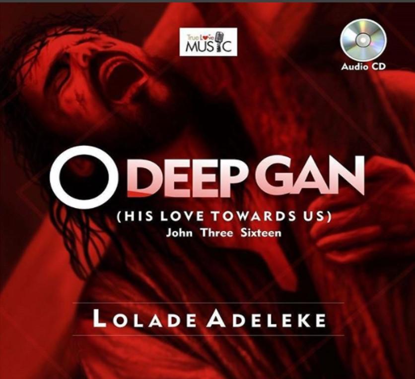 (MP3) : O DEEP GAN - LOLADE ADELEKE  @loladeadeleke