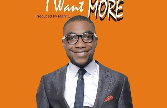 (AUDIO) : I WANT MORE – ABRAHAM SATURDAY [@SaturdayAbraham]