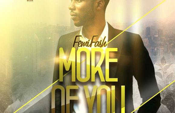 (AUDIO0) : More of You – Femi Fash (@IzFemiFash) #MoreOfYou
