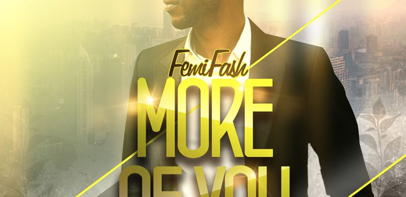 (AUDIO0) : More of You – Femi Fash (@IzFemiFash) #MoreOfYou