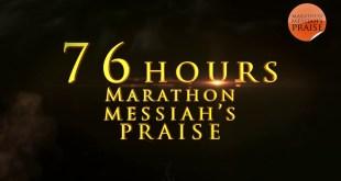 (EVENT) : 76 HOURS MARATHON MESSIAHS PRAISE [LIVESTREAM]