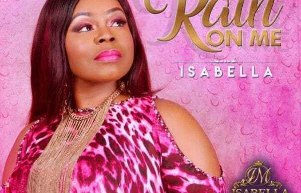 (Music) : Rain On Me – Isabella Melodies || @IsabellaMelodie