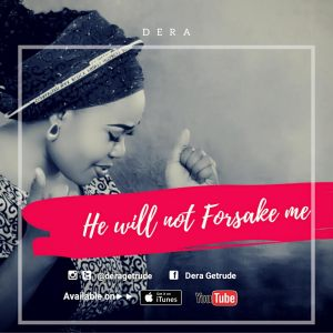 dera - HE WILL NOT FORSAKE ME