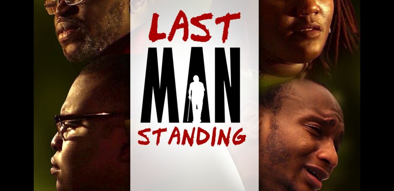 "#Movie : Mount Zion Film Productions Releases New Movie ""Last Man Standing"" 