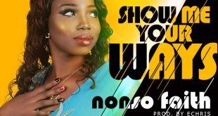 Nonso Faith - Show Me Your Ways