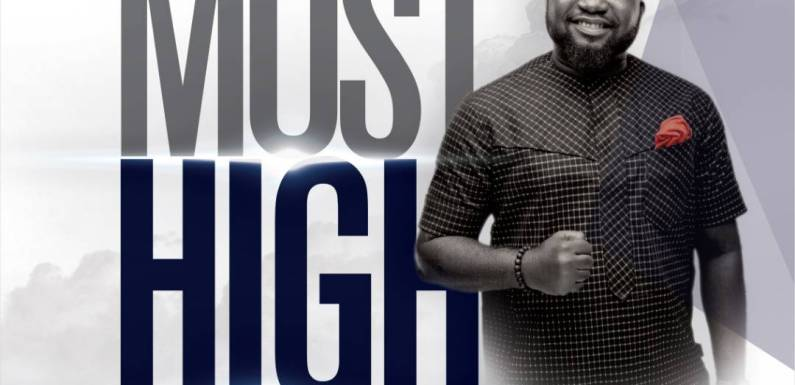 #Music : Most High – Oluwaseun Emmanuel || @seunboyejo