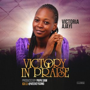 #Music : Victory In Praise - Ajayi Victoria || @veekeysong