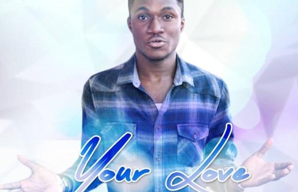 #Music : Your Love – Essien Divine favour || @gamiiero