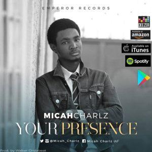 Micah Charlz - 'Your Presence' || @micah_charlz