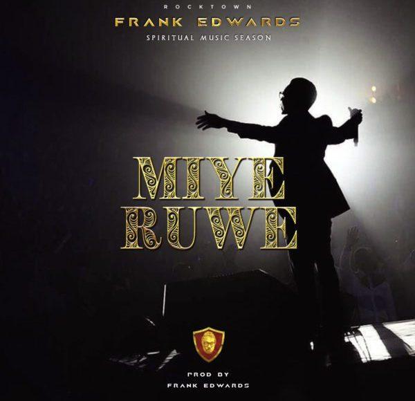 Frank-Edwards-–-Miye-Ruwe
