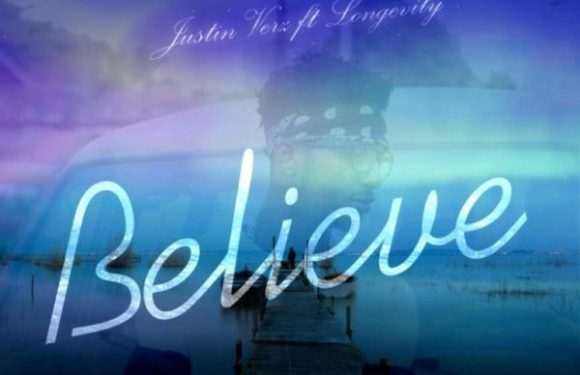#Music: Believe – Justin Verz Ft. Longevity || @Justinverz