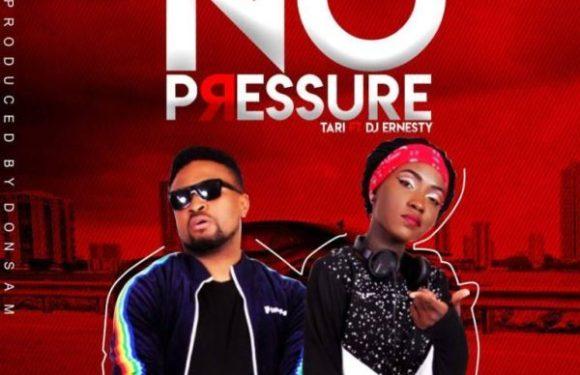 #Music: No Pressure – Tari Ft. DJernesty || @solomonmabel01