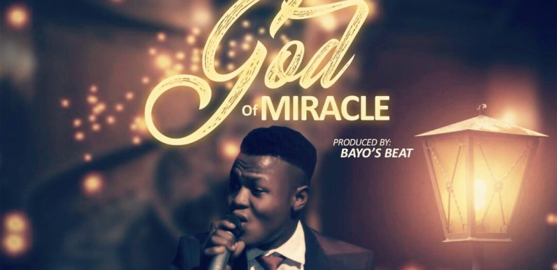#Music –  God Of Miracle – Val Dimension | @valdimension