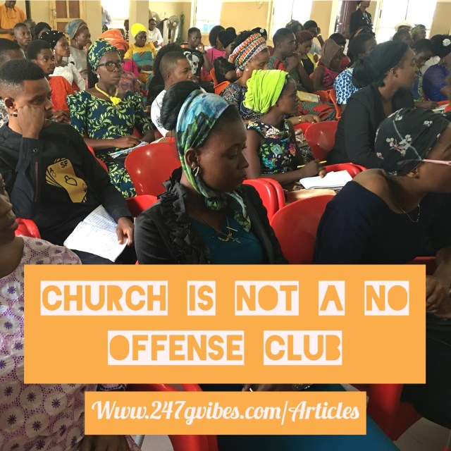 Church is not a no offense Club - Articles on 247Gvibes.com