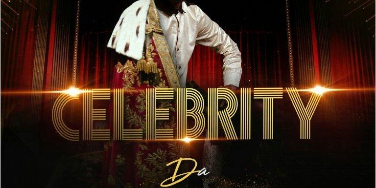 #Music: Celebrity – Da Music
