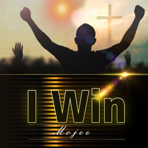 Mojee - I Win [Free Download] | @Mistabolu