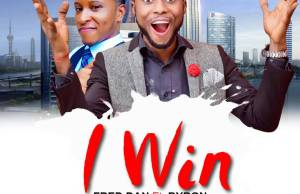 "New Music: ""I Win"" By Fred Dan ft. Byron 