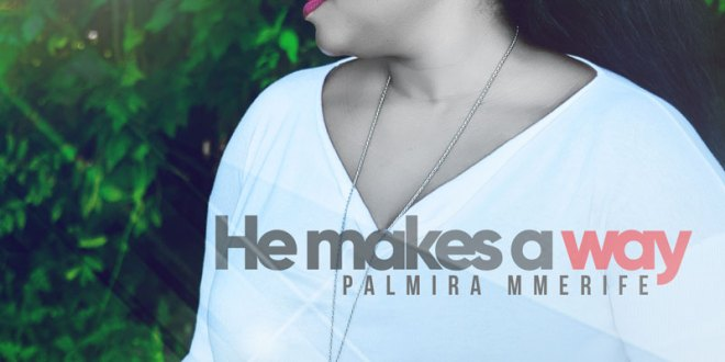 Palmira - He Makes a Way
